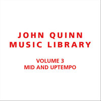 Volume 3 Mid and Uptempo — John Quinn Music Library