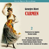 George Bizet: Carmen [1958], Vol. 2 — Жорж Бизе, Nicolai Gedda, Victoria De Los Angeles, Sir Thomas Beecham, Ernest Blanc, French National Radio Orchestra, Janine Micheau