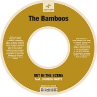Get in the Scene — The Bamboos, Ohmega Watts