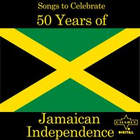 Songs to Celebrate 50 Years of Jamaican Independence — сборник