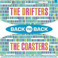 Back to Back - The Drifters & The Coasters — The Drifters, The Coasters, The Drifters & The Coasters