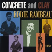 Concrete And Clay — Eddie Rambeau