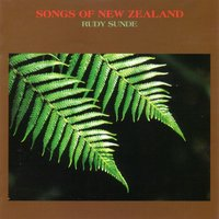 Songs of New Zealand — Rudy Sunde