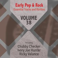 Early Pop & Rock Hits, Essential Tracks and Rarities, Vol. 38 — сборник