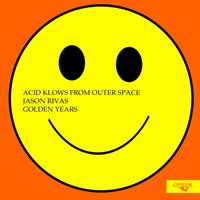Golden Years — Acid Klowns From Outer Space, Jason Rivas