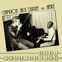 Real Combination — Dupree,  Jack Champion with Henry, Champion Jack Dupree & Henry
