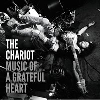 Music of a Grateful Heart - Single — The Chariot