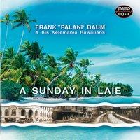 "A Sunday In Laie — Frank ""Palani"" Baum and his Kelemania Hawaiians"