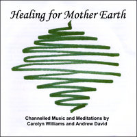 Healing for Mother Earth-Double Album — Carolyn Williams & Andrew David