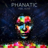 Feel Alive — Phanatic