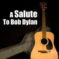 A Salute To Bob Dylan — Troubadour Folk Players
