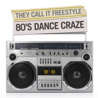 They Called It Freestyle - 80's Dance Craze — сборник