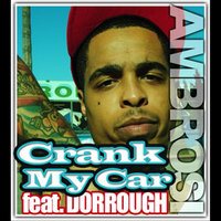 Crank My Car (feat. Dorrough) — Ambrosi