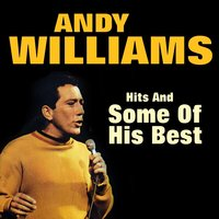 Hits And Some Of His Best — Andy Williams