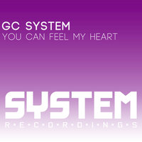 You Can Feel My Heart — Gc System