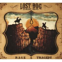 Rage and Tragedy — Lost Dog Street Band