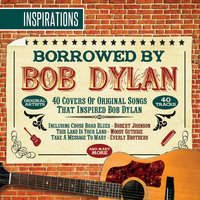 Inspirations - Bob Dylan — Woody Guthrie