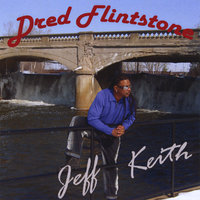 Dred Flintstone — Jeff Keith