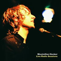 Live Radio Sessions — Maximilian Hecker