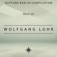 Ostfunk Berlin Compilation - Best of Wolfgang Lohr — Wolfgang Löhr