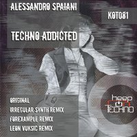 Techno Addicted — Alessandro Spaiani