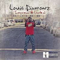 Imperial & Central — Louie Diamonz