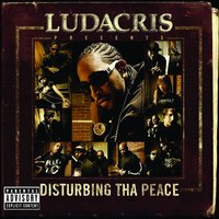 Ludacris Presents...Disturbing Tha Peace — Ludacris, Disturbing Tha Peace