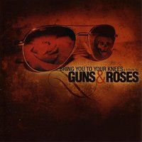 Bring You To Your Knees - A Tribute to Guns 'n Roses — сборник