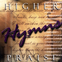 Higher Praise: Hymns — Calvary Chapel Fort Lauderdale