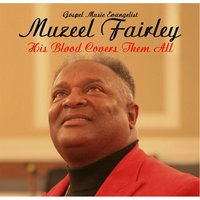 His Blood Covers Them All — Muzeel Fairley
