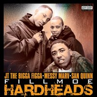 Fillmoe Hard Heads — San Quinn, Messy Marv
