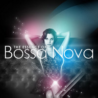 The Essence of Bossa Nova — Brazilian Tropical Orchestra