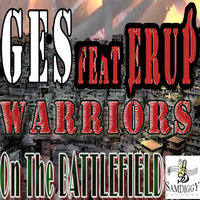 Warriors On the Battlefield (feat. Erup) — GES, Ges, Erup