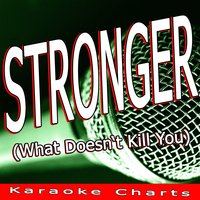 Stronger (What Doesn't Kill You) — Karaoke Charts