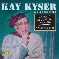 A Strict Education in Music — Kay Kyser
