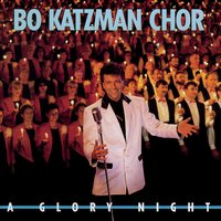 A Glory Night — Bo Katzman Chor