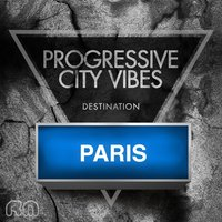 Progressive City Vibes - Destination Paris — сборник