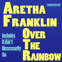 Over the Rainbow — Aretha Franklin, Ray Bryant Combo