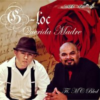 Querida Madre (feat. MC Blvd) — G-Loc