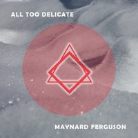 All Too Delicate — Maynard Ferguson