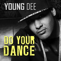 Do Your Dance — Young Dee