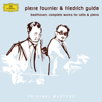 Beethoven: Complete Works for Cello and Piano — Friedrich Gulda, Pierre Fournier, Pierre Fournier [Cello], Людвиг ван Бетховен