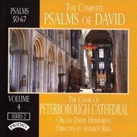 The Complete Psalms of David, Vol. 4 — The Choir of Peterborough Cathedral|Andrew Reid|David Humphreys