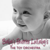Baby's Favourite Lullaby's — Performed By The Toy Orchesra