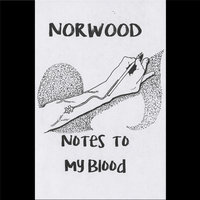 Notes to My Blood — Norwood