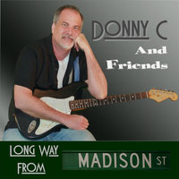 Long Way From Madison Street — Donny C & Friends