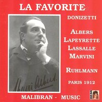 Donizetti : La favorite — Гаэтано Доницетти, François Rühlmann, Henri Albers, Ketty Lapeyrette, Robert Lassalle, Orchestre de l'Opéra-Comique, Orchestre de l'Opéra-Comique, François Ruhlmann, Ketty Lapeyrette, Henri Albers, Robert Lassalle