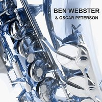 & Oscar Peterson — Ben Webster