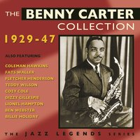 The Benny Carter Collection 1929-47 — Benny Carter