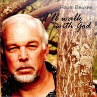 I'll Walk with God — Rouel Beukes